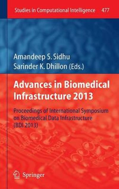 Advances in Biomedical Infrastructure 2013 - Amandeep S. Sidhu