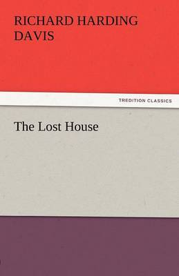 The Lost House - Richard Harding Davis