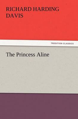 The Princess Aline - Richard Harding Davis