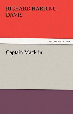 Captain Macklin - Richard Harding Davis