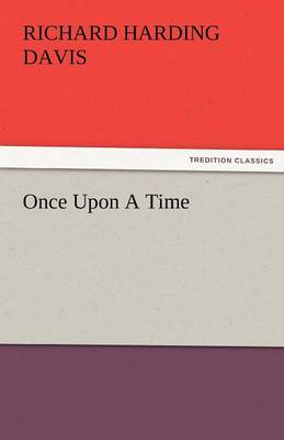 Once Upon A Time - Richard Harding Davis