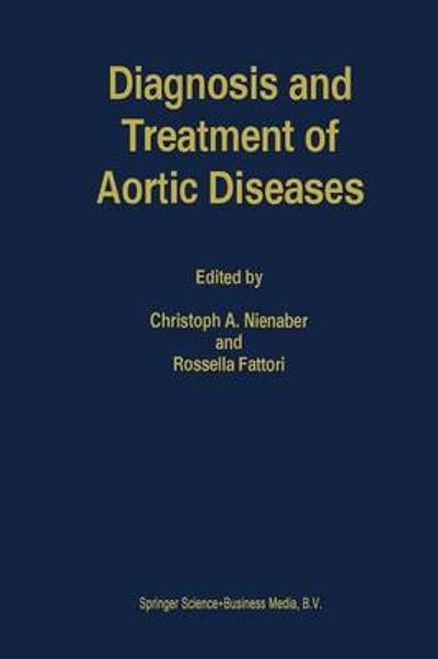 Diagnosis and Treatment of Aortic Diseases - Christoph A. Nienaber