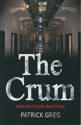 The Crum, Inside the Crumlin Road Prison - Patrick Greg