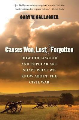 Causes Won, Lost, and Forgotten - Gary W. Gallagher