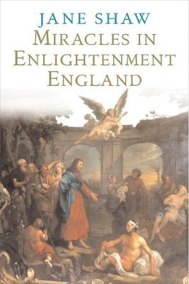 Miracles in Enlightenment England - Jane Shaw