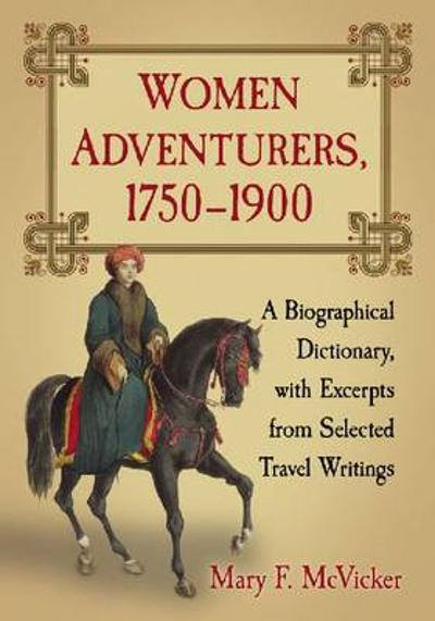Women Adventurers, 1750-1900 - Mary F. McVicker