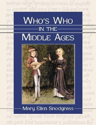 Who's Who in the Middle Ages - Mary Ellen Snodgrass
