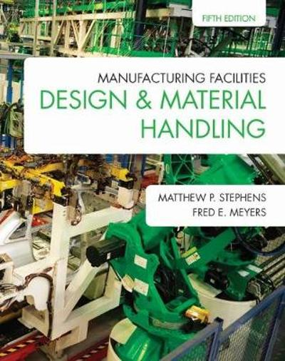 Manufacturing Facilities Design & Material Handling - Matthew P. Stephens