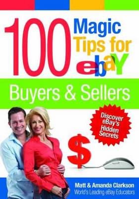 100 Magic Tips for eBay Buyers & Sellers - Matt Clarkson