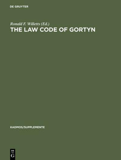 The Law Code of Gortyn - Ronald F. Willetts