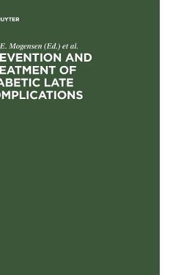 Prevention and Treatment of Diabetic Late Complications - Carl Erik Mogensen