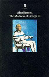 The Madness of George III - Alan Bennett