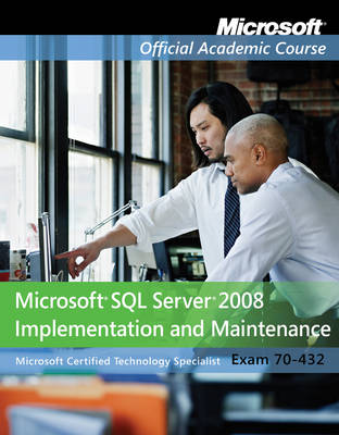 Exam 70-432 - Microsoft Official Academic Course