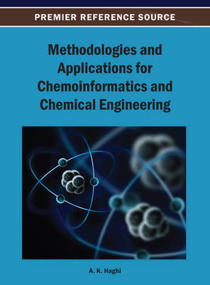 Methodologies and Applications for Chemoinformatics and Chemical Engineering - A. K. Haghi