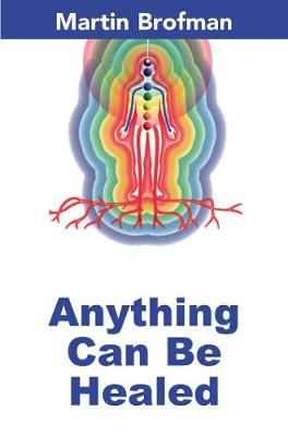 Anything Can be Healed - Martin Brofman