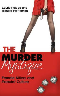 The Murder Mystique - Nalepa, Laurie