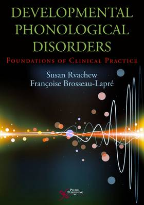 Developmental Phonological Disorders - Rvachew, Susan