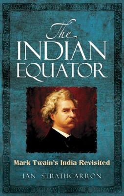 The Indian Equator - Ian Strathcarron