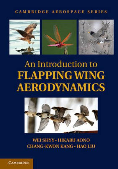 An Introduction to Flapping Wing Aerodynamics - Wei Shyy