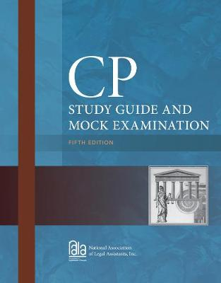 CP Study Guide and Mock Examination - National Association of Legal Assistants