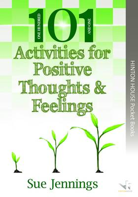 101 Ideas for Positive Thoughts & Feelings - Sue Jennings