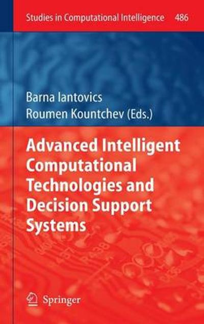 Advanced Intelligent Computational Technologies and Decision Support Systems - Barna Iantovics