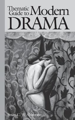 Thematic Guide to Modern Drama - Abbotson