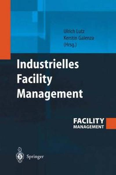 Industrielles Facility Management - Ulrich Lutz