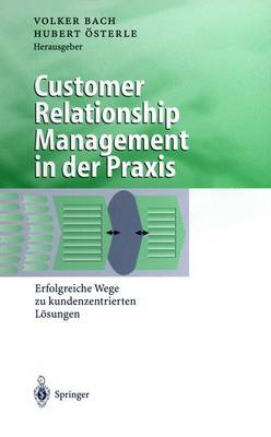 Customer Relationship Management in Der Praxis -
