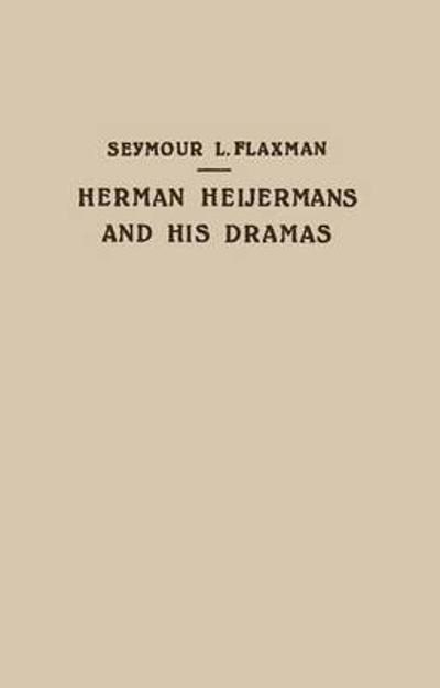 Herman Heijermans and His Dramas - Seymour L. Flaxman