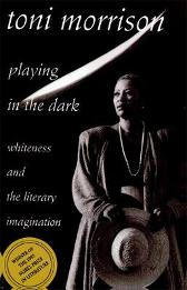 Playing in the Dark - Toni Morrison