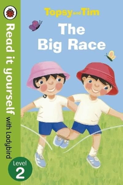 Topsy and Tim: The Big Race - Read it yourself with Ladybird - Jean Adamson