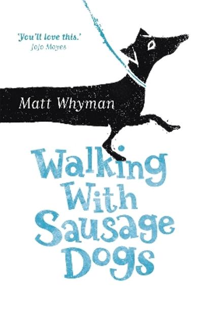 Walking with Sausage Dogs - Matt Whyman
