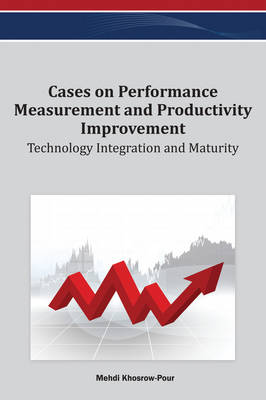 Cases on Performance Measurement and Productivity Improvement - Mehdi Khosrow-Pour