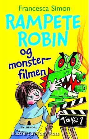 Rampete Robin og monsterfilmen - Francesca Simon