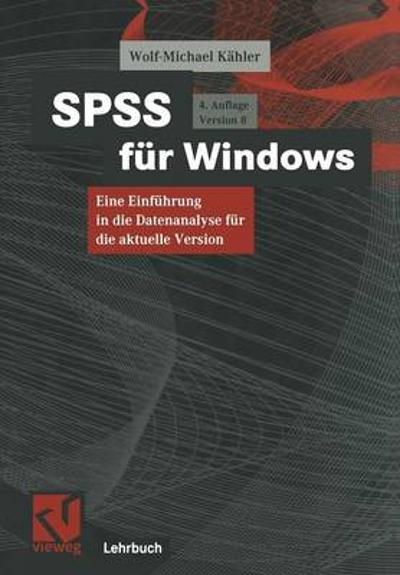 SPSS F r Windows - Wolf-Michael Kahler