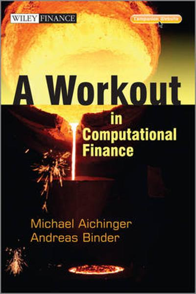 A Workout in Computational Finance - Andreas Binder