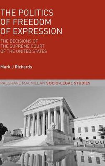 The Politics of Freedom of Expression - M. Richards