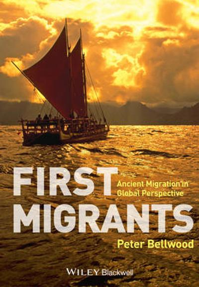 First Migrants - Peter Bellwood