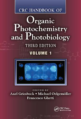 CRC Handbook of Organic Photochemistry and Photobiology - Axel Griesbeck