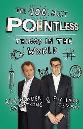 The 100 Most Pointless Things in the World - Alexander Armstrong Richard Osman