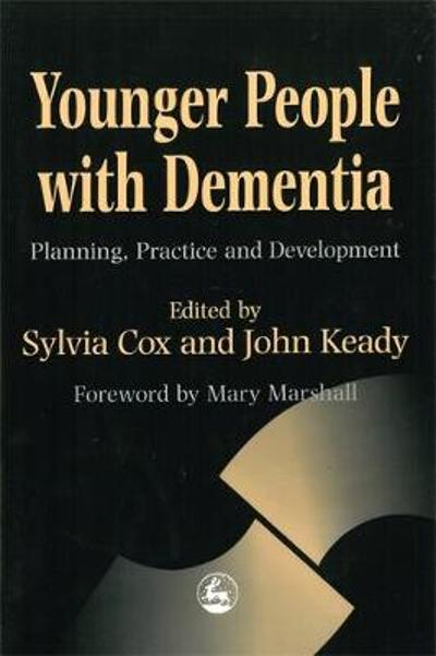 Younger People with Dementia - Sylvia Cox