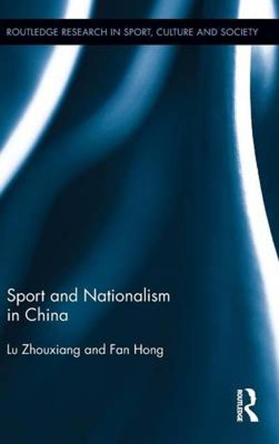 Sport and Nationalism in China - Zhouxiang Lu