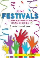Using Festivals to Inspire and Engage Young Children - Alison Davies