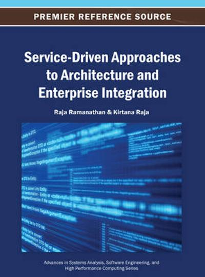Service-Driven Approaches to Architecture and Enterprise Integration - Raja Ramanathan