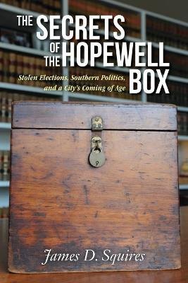 The Secrets of the Hopewell Box - Squires, James D