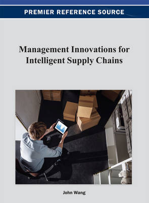 Management Innovations for Intelligent Supply Chains - John Wang