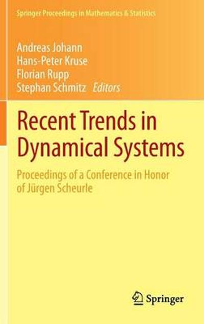 Recent Trends in Dynamical Systems - Andreas Johann