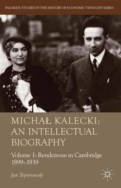 Michal Kalecki: An Intellectual Biography - J. Toporowski