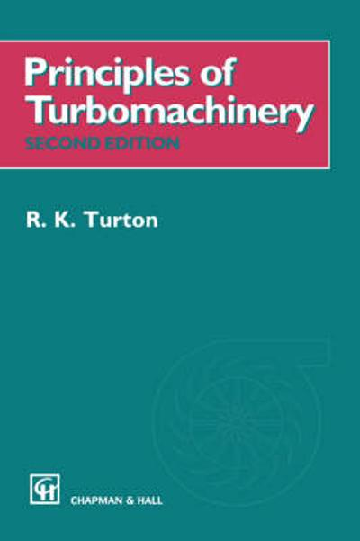 Principles of Turbomachinery - R.K. Turton